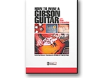 DVD HOW TO WIRE A GIBSON GUITAR